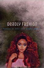 Deadly Fashion by niahouston