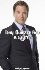 Tony DiNozzo Has A Sister ... by ncis_crybaby