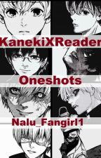 Kaneki X Reader Oneshots [Lemons, Smut and fluff] by NaLu_Fangirl1