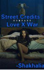 Street Credits: Love X War by shakhalia