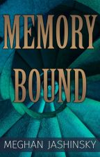 Memory Bound by meghanbooks