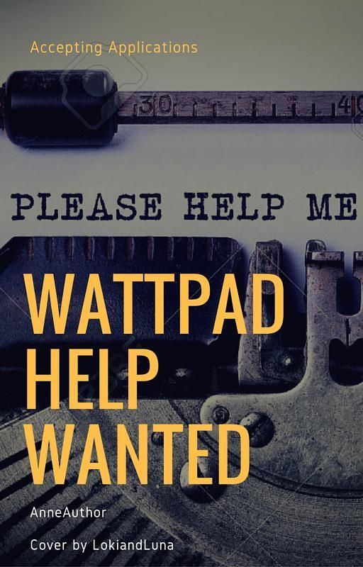Wattpad Help Wanted by AnneAuthor