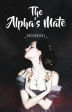 The Alpha's Mate by _nhayati_