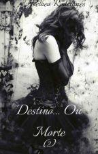 Destino... Ou Morte (2) by MyWordBlue
