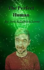 The Perfect Human ~《Septiplier》~ by Just_A_Cartoon_Lover