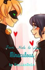 From Hate to Love~Miraculous by xxmilkaaaxx