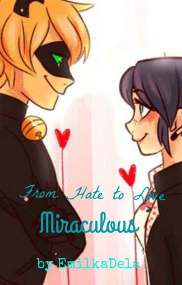 From Hate to Love~Miraculous