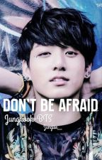 Don't Be Afraid [JUNGKOOK-BTS] by imjaws