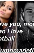 I love you more, than I love football by Autumnmariefifa