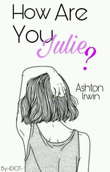 How Are You Julie? *A.I*(Book One)  ✅