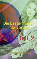 Die Bestimmung - Die Altruan Teil 2  by xXMegasternXx