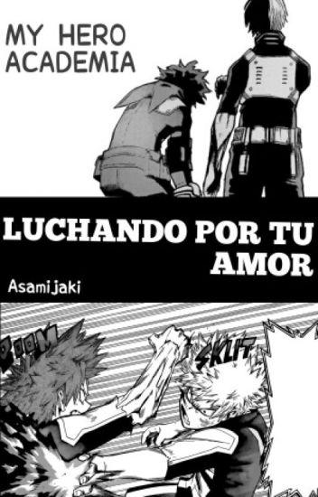 Luchando Por Tu Amor- Boku No Hero Academia.