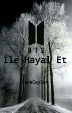 Bts ile Hayal Et by GayeCaylen