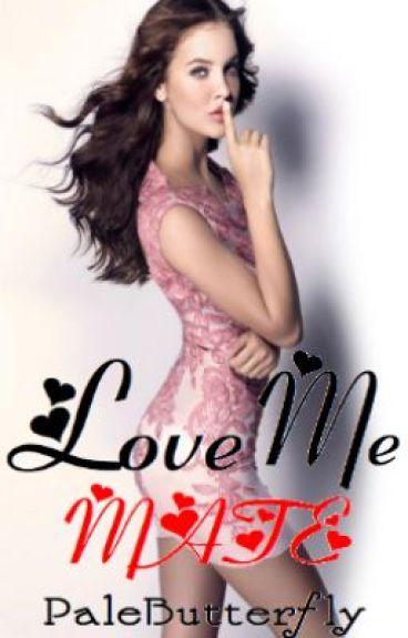 Love Me Mate