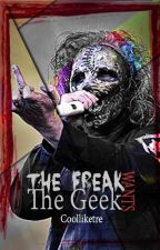 The Freak Wants The Geek || C.T. by coolliketre
