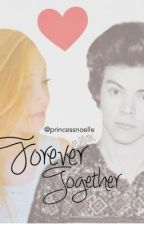 Forever Together (A Alina Maria and Harry Styles Fan Fic) by princessnoelle