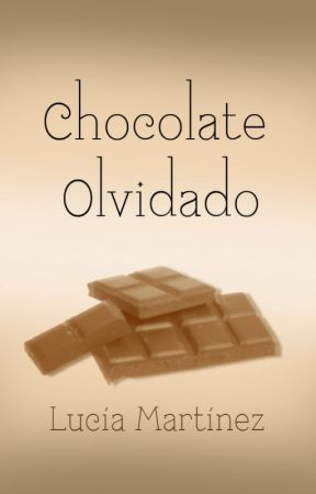 Relato Corto: Chocolate Olvidado by LuuM007