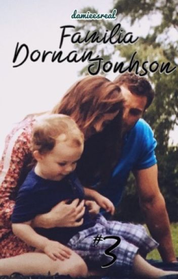 Familia Dornan-Johnson (OneShots Parte III)