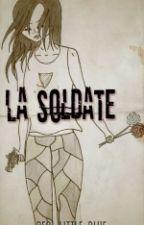La Soldate Volume 1 by real-little-blue