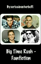 Fanfiction - Big Time Rush by fanfiction280