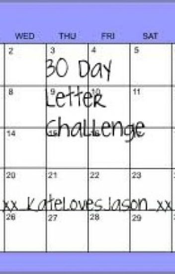 30 Day Letter Challenge.