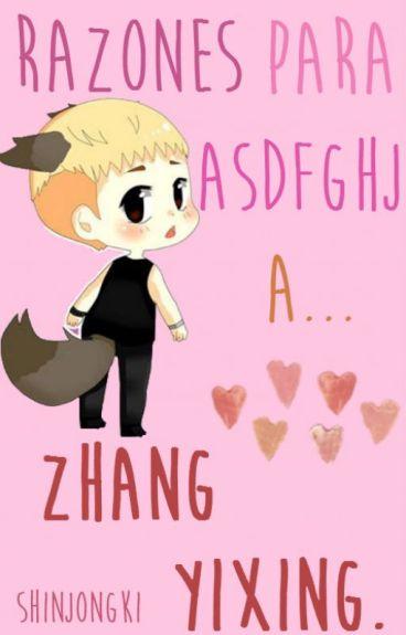 Razones para asdfghj a Zhang Yixing.