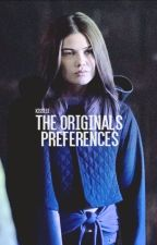 The Originals » Preferences by KissesE