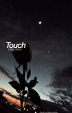 Touch » d.d by fanficseverywhere_