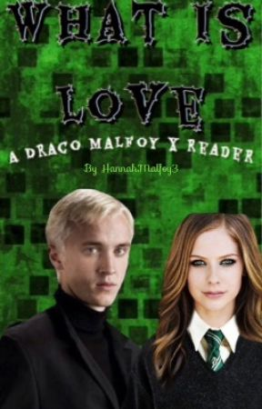 What Is Love {A Draco Malfoy X Reader) Book 1 Years 1-3 [Wattys2017] by dragxnbxrn