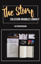 The Story | Colección Drabbles Jongkey | by Kat2PMChansung