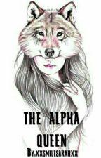 The Alpha Queen by xxsmilesarahxx