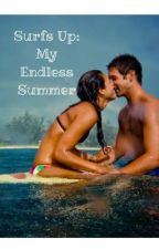 Surfs Up: My Endless Summer by seagreen07