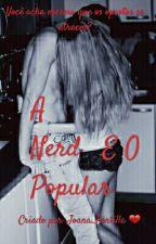 A Nerd E O Popular by JoanaPortilla