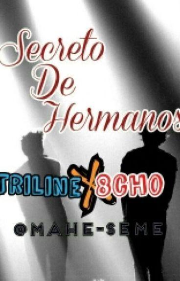 Secreto De Hermanos(Triline X 8cho)