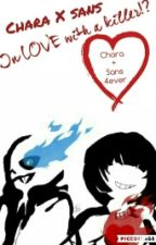Chara X Sans (In Love With A Killer?!) by underfell_sans_1
