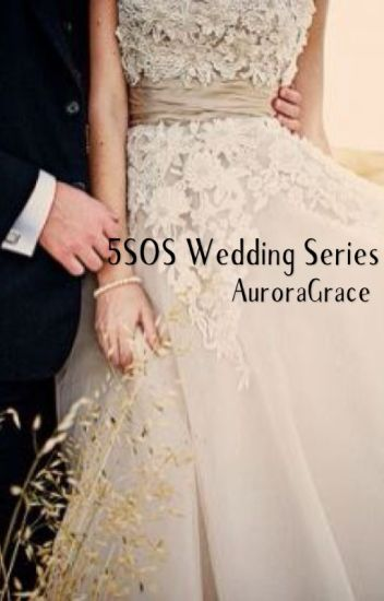 5SOS Wedding Series