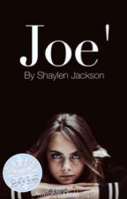 Joe' [À venir] by ShaylenJackson