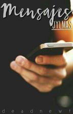 Mensajes // Dylmas. #DylmasAwards2016 by deadnewt