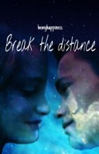 Break the distance   Saultrice by hemyhappiness