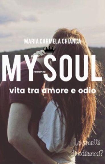 MY SOUL. Vita tra amore e odio (#Wattys2016)