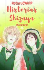 Historias Shizaya by HotaruCYADP