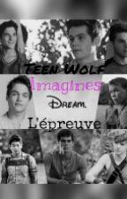 """~Imagines sur """"L'épreuve"""",""""Teen Wolf"""" et le cast~ by colors_of_narnia"""