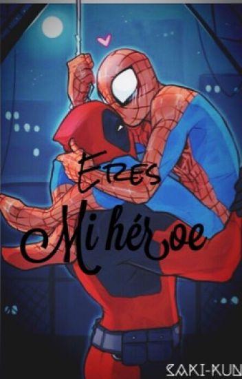 Eres mi héroe - Spideypool