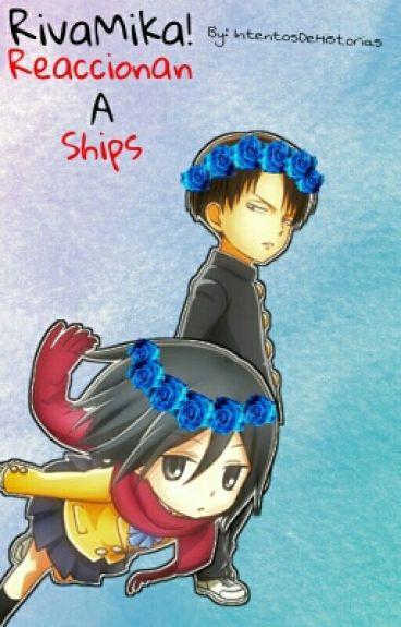 Rivamika Reaccionan A Ships
