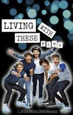 Living With These Five by LittleMissSmilesss