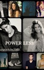 POWERLESS© by MMWhite2000