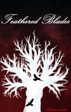 Feathered Blades by lilacperiwinkle