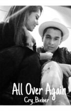 All Over Again → becstin by Cry_Bieber