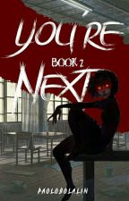 You're Next [Book 2] by PaoloBolalin