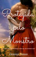 """(Repostando )Protegida Pelo Monstro- Trilogia """"Protegida"""" Livro 1 by gessica121"""